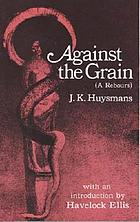 Against the grain (A rebours)