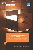 The European repository landscape 2008 : inventory of digital respositories for research output in the EU