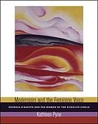 Modernism and the feminine voice : O'Keeffe and the women of the Stieglitz circle