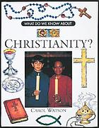 What do we know about Christianity?