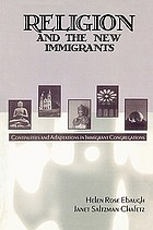 Religion and the new immigrants : continuities and adaptations in immigrant congregations