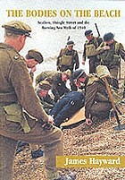 The bodies on the beach : Sealion, Shingle Street and the Burning Sea Myth of 1940