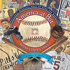 America at bat : baseball stuff & stories