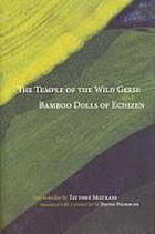 The temple of the wild geese ; and Bamboo dolls of Echizen : two novellas