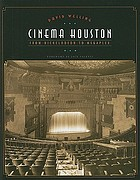 Cinema Houston : from Nickelodeon to Megaplex