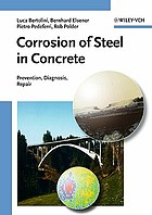 Corrosion of steel in concrete : prevention, diagnosis, repair