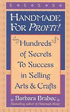 Handmade for profit! : hundreds of secrets to success in selling arts & crafts