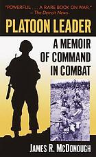 Platoon leader : a memoir of command in combat