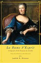La dame d'esprit : a biography of the Marquise Du Chatelet