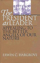 The president as leader : appealing to the better angels of our nature