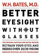 Better eyesight without glasses : retrain your eyes and rediscover 20/20 vision