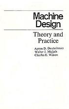Machine design; theory and practiceDiseño de máquinas : teoría y práctica