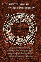 Henry Cornelius Agrippa, his fourth book of occult philosophy of geomancy, magical elements of Peter de Abano, astronomical geomancy, the nature of spirits, arbatel of magick
