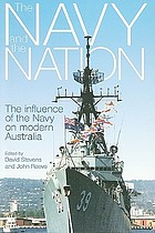 The navy and the nation : the influence of the navy on modern Australia