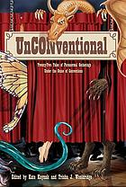 Unconventional : twenty-two tales of paranormal gatherings under the guise of conventions