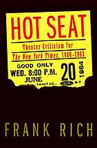 Hot seat : theater criticism for the New York times, 1980-1993