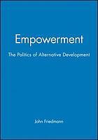 Empowerment : the politics of alternative development