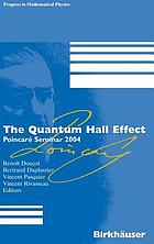 The Quantum Hall Effect Poincaré Seminar 2004The Quantum Hall Effect Poincaré Seminar 2004