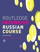 Routledge intensive Russian course Russian : an accelerated course for beginners