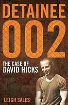 Detainee 002 : the case of David Hicks