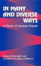 In many and diverse ways : in honor of Jacques Dupuis