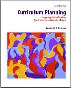 Curriculum planning : integrating multiculturalism, constructivism, and education reform