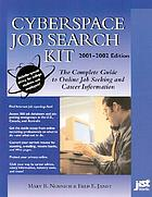 Cyberspace job search kit : the complete guide to online job seeking and career information
