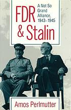 FDR & Stalin : a not so grand alliance, 1943-1945