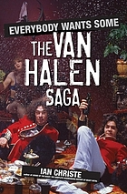 Everybody wants some : the Van Halen saga