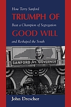 People of good will : how Terry Sanford beat a champion of segregation in 1960 and reshaped the South