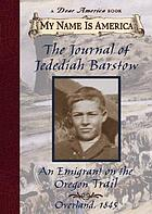 The journal of Jedediah Barstow, an emigrant on the Oregon Trail : Overland, 1845