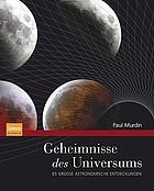 Geheimnisse des Universums : 65 grosse astronomische Entdeckungen