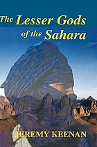 The lesser gods of the Sahara : social change and contested terrain amongst the Tuareg of Algeria A special issue on the lesser gods of the Sahara : social change and contested terrain amongst the Tuareg of Algeria