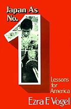 Japan as number one : lessons for America = Japan azu nanbāwan : Amerika eno kyōkun