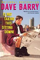 Dave Barry is not making this sitting down