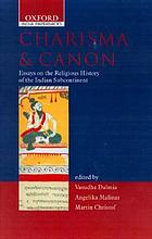 Charisma and canon : essays on the religious history of the Indian subcontinent