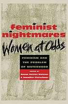 Feminist nightmares women at odds : feminism and the problem of sisterhood