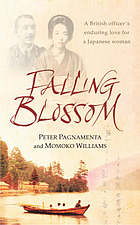 Falling blossom : a British officer's enduring love for a Japanese woman