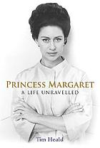Princess Margaret : a life unravelled