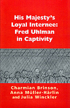 His Majesty's loyal internee : Fred Uhlman in captivity