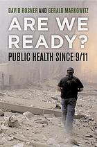 Are we ready? : public health since 9/11