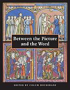 Between the picture and the word : manuscript studies from the Index of Christian Art