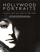 Hollywood portraits : classic shots and how to take them : photographs from the Kobal Collection