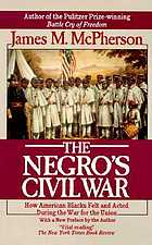 The Negro's Civil War : how American Negroes felt and acted during the war for the Union