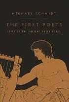 The first poets : lives of the ancient Greek poets