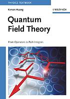 Quantum field theory : from operators to path integrals