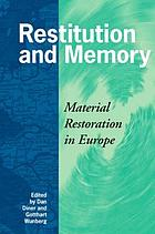 Restitution and memory : material restoration in Europe