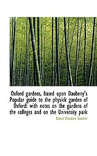 Oxford gardens.  Based upon Daubeny's Popular guide to the physick garden of Oxford; with notes on the gardens of the colleges and on the University Park