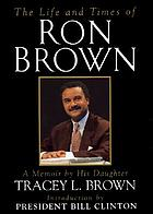The life and times of Ron Brown : a memoir