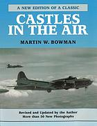 Castles in the air : the story of the B-17 Flying Fortress crews of the US 8th Air Force